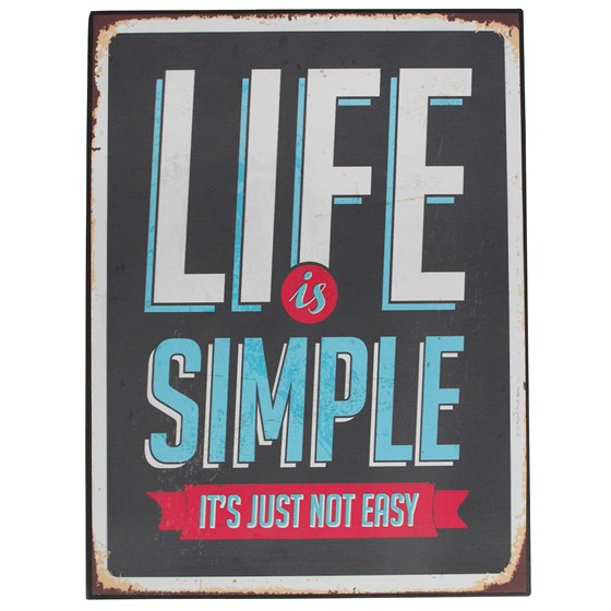 VINTAGE METAL SIGN LIFE IS SIMPLE