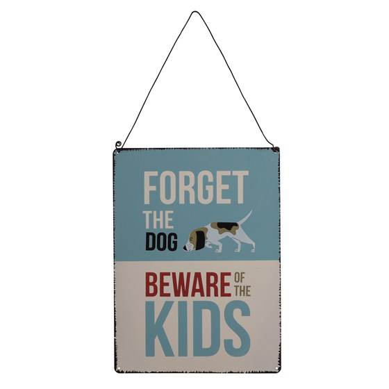 FORGET THE DOG METAL SIGN