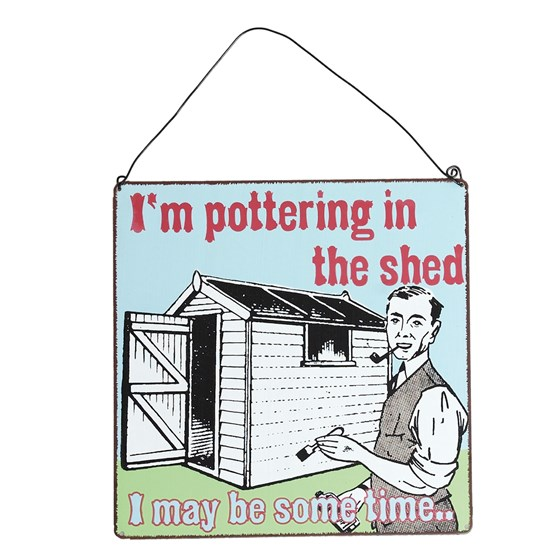 pottering in the shed metal sign
